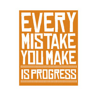 Every Mistake You Make Is Progress // by ThirdArrowForMyHeart