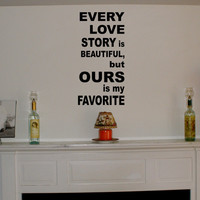 Every love story is beautiful  vinyl wall by daydreamerdesign