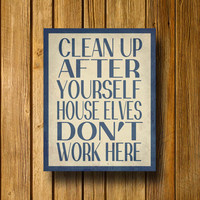 House Elves Don&#x27;t Work Here 11 x 14 Poster by EntropyTradingCo
