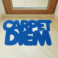 "Door mat ""Carpet Diem"". Joke and funny doormat. Cool rug"