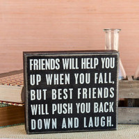 BEST FRIENDS WILL 6X7 PLAQUE