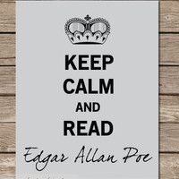 Keep Calm Edgar Allan Poe Typography Wall by JaneAndCompanyDesign