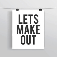 Let's Make Out Typography INSTANT DOWNLOAD Printable Word Art Quote Art Home Decor Wall Decor Apartment, Dorm, Funny Prints & Posters