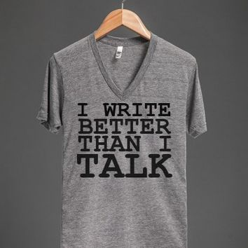 I WRITE BETTER THAN I TALK - glamfoxx.com - Skreened T-shirts, Organic Shirts, Hoodies, Kids Tees, Baby One-Pieces and Tote Bags