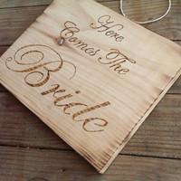 Rustic wedding - &quot;Here Comes the Bride&quot; wood burned sign!
