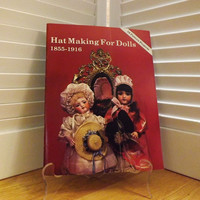 Hat Making For Dolls  Pattern Book - Historically Accurate Reproductions