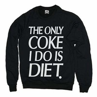 Sober Is Sexy The Only Coke I Do Is Diet Crewneck Sweatshirt in Black