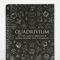 Quadrivium: The Four Classical Liberal Arts of Number, Geometry, Music, & Cosmology By Miranda Lundy, Anthony Ashton, Dr. Jason Martineau, Daud - Urban Outfitters