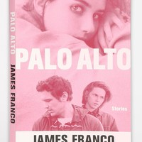 Palo Alto: Stories By James Franco- Assorted One
