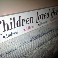 Personalized Sign &quot;Children Loved Here&quot; OR &quot;Grandchildren Love Here&quot; w/ kid&#x27;s names! 