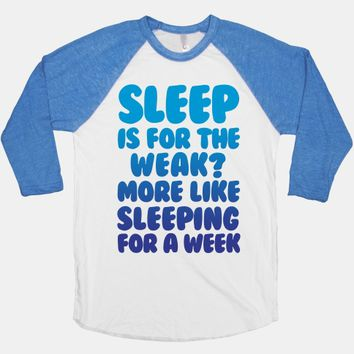 Sleep Is For The Weak? More Like Sleeping For A Week