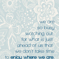 $12.00 We Are So Busy We Don't Enjoy Where We Are 8x10 by AtticDestash