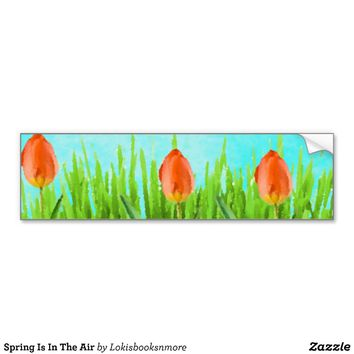 Spring Is In The Air Bumper Stickers from Zazzle.com