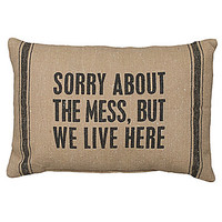 Primitives by Kathy Sorry About The Mess Decorative Pillow - Natural/B