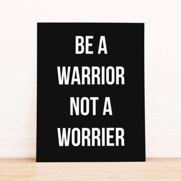 """Printable Art Typography Poster """"Be a Warrior Not a Worrier""""  Home Decor Office Decor Poster"""