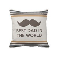 Mustache - Best Dad in The World Pillow from Zazzle.com