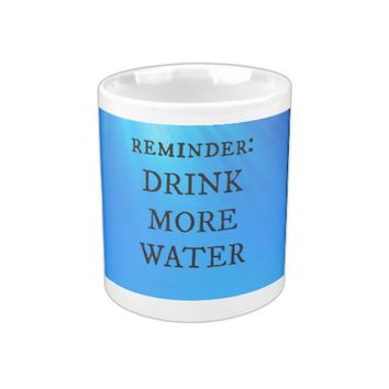 Drink More Water Mug