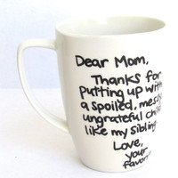 Dear Mom - Favorite Child Coffee Mug