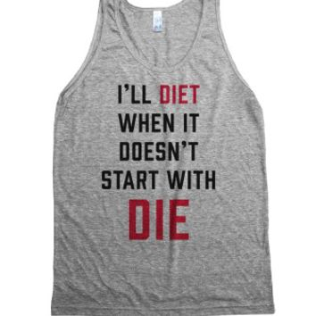 I'll Diet When It Doesn't Start With DIE