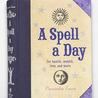 A Spell A Day: For Health, Wealth, Love And More By Cassandra Eason - Urban Outfitters
