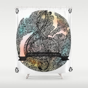 """I live my Daydreams in Music"" Shower Curtain by DuckyB (Brandi)"