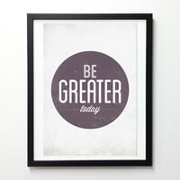 Be Greater Today Typography Poster - Motivational Typo Wall Decor