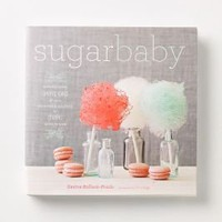 Sugar Baby: Confections, Candies, Cakes &amp; Other Recipes For Cooking With Sugar-Anthropologie.com