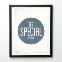 Be special today typography prints 11x16 - retro-style motivational typo wall decor poster