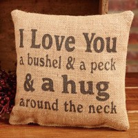 I Love You A Bushel & A Peck - French Flea Market Burlap Accent Throw Pillow 8-in x 8-in