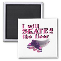 Skate u off the floor Magnet