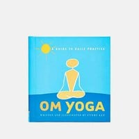 Om Yoga: A Guide To Daily Practice By Cyndi Lee - Urban Outfitters