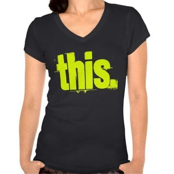 This. Cool neon lime green quote funny tee.