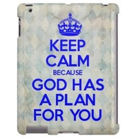 Keep Calm because God Has a Plan For You iPad Case