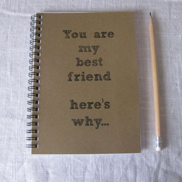 You are my best friend here's why - 5 x 7 journal