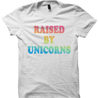 UNICORN T-SHIRT RAISED BY UNICORNS T-SHIRT COOL T-SHIRTS I LOVE UNICORNS FUNNY SHIRTS GREAT BIRTHDAY GIFTS BIRTHDAY SHIRTS