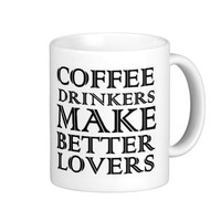 cofffee drinkers make better lovers coffee mug