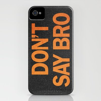$35.00 Don't Say Bro. iPhone Case by Nick Nelson | Society6