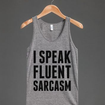 I SPEAK FLUENT SARCASM TANK TOP ID7231443