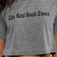 The Real Good Times Crop Top in Grey
