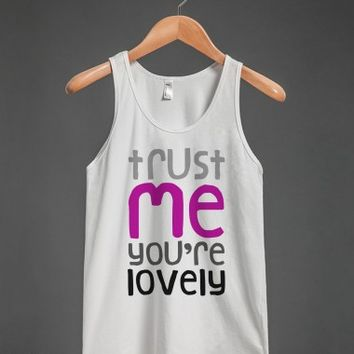 Trust Me You're Lovely (Tank)