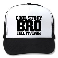 Cool story bro mesh hats from Zazzle.com