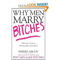 Why Men Marry Bitches: A Woman's Guide to Winning Her Man's Heart: Amazon.ca: Sherry Argov: Books