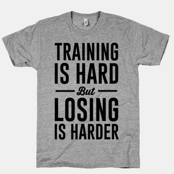Training Is Hard But Losing Is Harder