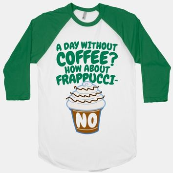 A Day Without Coffee?