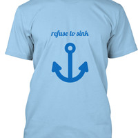 RefuseToSink T shirt and Tank top