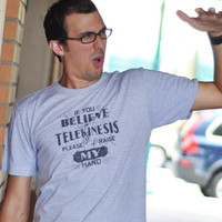 If You Believe In Telekinesis Please Raise My Hand T-Shirt | SnorgTees