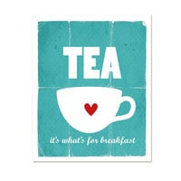 Tea It's What's For Breakfast Kitchen Decor by hairbrainedschemes