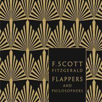 Flappers and Philosophers: The Collected Short Stories of F. Scott Fitzgerald - F. Scott Fitzgerald - Penguin Books