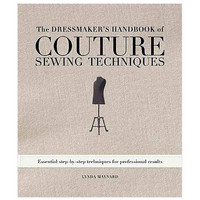 The Dressmaker's Handbook of Couture Sewing Techniques (9781596682474) | by Lynda Maynard | New Books | Vogue Patterns
