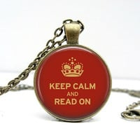 Keep Calm Read On Necklace  Red   Glass Art Pendant by Lizabettas